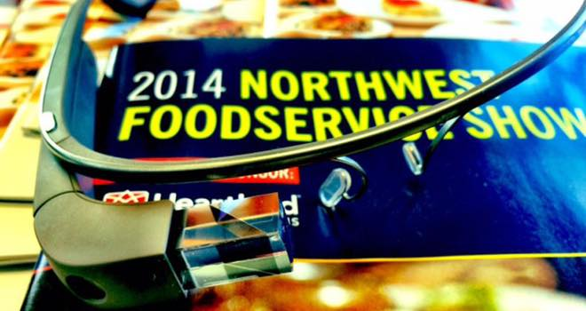 Google Glass to be used at 2014 Northwest Foodservice Show