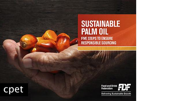 UK Food and Drink Federation launches sustainable palm oil sourcing guide