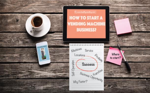 How to start up in the vending business