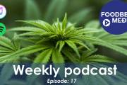 Weekly podcast Episode 17: Kraft Heinz invests in cannabis tech, major financials and more